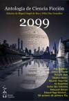 2099. Antología de ciencia ficción - Arthur C. Clarke, Philip K. Dick, Jules Verne, Raúl Hernández-Garrido, Ray Bradbury
