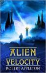Alien Velocity - Robert Appleton