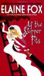If the Slipper Fits - Elaine Fox