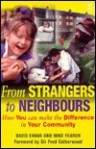 From Strangers to Neighbours: How You Can Make the Difference in Your Community - David Evans, Mike Fearon