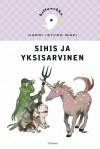 Sihis ja yksisarvinen - Harri István Mäki