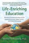 Life-Enriching Education: Nonviolent Communication Helps Schools Improve Performance, Reduce Conflict, and Enhance Relationships - Marshall B. Rosenberg, Riane Eisler