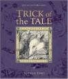 Trick of the Tale: A Collection of Trickster Tales - John Matthews, Caitlín Matthews, Tomislav Tomić