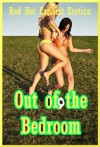 Out of the Bedroom: Ten Explicit Erotica Stories of Sex in Public - Sarah Blitz, Connie Hastings, Nycole Folk, Amy Dupont, Angela Ward, Regina Ransom, Maggie Fremont, Andi Allyn, Brooke Weldon