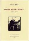 Natale a villa Seurat e altre prose - Henry Miller, Alessandra Bruni, Roberto Carifi