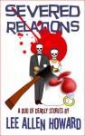 Severed Relations - Lee Allen Howard