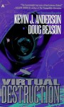 Virtual Destruction - Kevin J. Anderson, Doug Beason