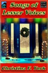 Songs of Lesser Voices-A Holiday Short Short Story - Christina F. York