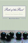 Path of the Pearl: Discover Your Treasures Within - Mary Kelly