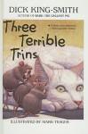 Three Terrible Trins - Dick King-Smith