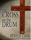 The Cross on the Drum - Hugh B. Cave