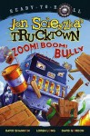 Zoom! Boom! Bully - Jon Scieszka, David Shannon, Loren Long
