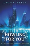 Howling For You (Chicagoland Vampires, #8.5) - Chloe Neill