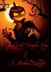 Legend of the Pumpkin King - J. Michael Radcliffe