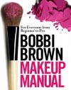 Bobbi Brown Makeup Manual - Bobbi Brown