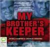 My Brother's Keeper - Angela Kamper, Charles Miranda, Humphrey Bower
