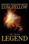 The Golden Legend - Henry Wadsworth Longfellow
