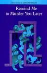Remind Me to Murder You Later - Jennifer Finney Boylan