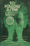 To Follow A Star: Nine Science Fiction Stories About Christmas - Arthur C. Clarke, Brian W. Aldiss, Isaac Asimov, Frederik Pohl, Gene Wolfe, Terry Carr, John Christopher, James White, Gordon R. Dickson, Frank M. Robinson