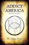Addict America: The Lost Connection - Carol Clark