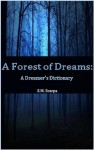 A Forest of Dreams: A Dreamer's Dictionary - S.M. Scarpa, Ty Schwamberger
