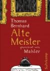 Alte Meister: Graphic Novel (German Edition) - Thomas Bernhard, Andreas Platthaus, Nicolas Mahler