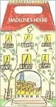Madeline's House: Madeline, Madeline's Rescue and Madeline and the Bad Hat - Ludwig Bemelmans