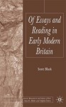 Of Essays and Reading in Early Modern Britain - Scott Black, Anne Mellor, Clifford Siskin