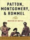 Patton, Montgomery, Rommel: Masters of War - Terry Brighton, Terry Brighton