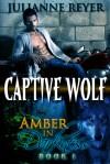 Captive Wolf - Julianne Reyer
