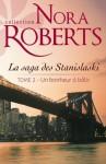 Un bonheur à bâtir:La saga des Stanislaski - tome 2 (Nora Roberts) (French Edition) - Nellie d' Arvor, Nora Roberts