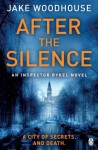 After the Silence: Inspector Rykel Book 1 (Jaap Rykel 1) - Jake Woodhouse