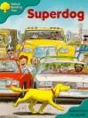 Superdog (Oxford Reading Tree: Stage 9: Storybooks) - Roderick Hunt, Alex Brychta