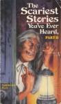 The Scariest Stories You've Ever Heard, Part II - Katherine Burt, Richard Kriegler