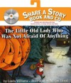 The Little Old Lady Who Was Not Afraid of Anything Book and CD (Share a Story) - Linda D. Williams, Megan Lloyd