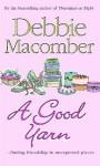 A Good Yarn (MIRA) - Debbie Macomber