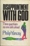 Disappointment with God - Philip Yancy