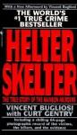 Helter Skelter - Vincent Bugliosi, Curt Gentry