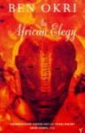 An African Elegy - Ben Okri, Benl Oki, Okri Ben