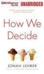 How We Decide - Jonah Lehrer, David Colacci