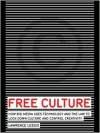 Free Culture: How Big Media Uses Technology and the Law to Lock Down Cultuivity - Lawrence Lessig