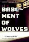 Basement of Wolves - Daniel Allen Cox