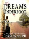 Dreams Underfoot: The Newford Collection (MP3 Book) - Charles de Lint, Kate Reading