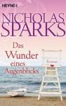 Das Wunder eines Augenblicks - Nicholas Sparks, Adelheid Zöfel