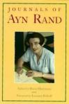 The Journals of Ayn Rand - Ayn Rand, Leonard Peikoff, David Harriman