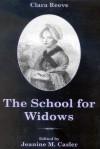 The School for Widows - Clara Reeve, Walsh Michael J. K., Jeanine M. Casler