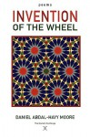 Invention of the Wheel / Poems - Daniel Moore