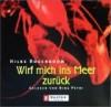 Wirf mich ins Meer zurück. 3 CDs. - Hilke Rosenboom, Nina Petri