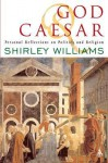God And Caesar - Shirley Williams