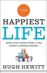 The Happiest Life: Seven Gifts, Seven Givers, and the Secret to Genuine Success - Hugh Hewitt